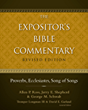 Proverbs, Ecclesiastes, Song of Songs (The Expositor's Bible Commentary)