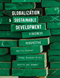 Globalization and Sustainable Development: A Business Perspective