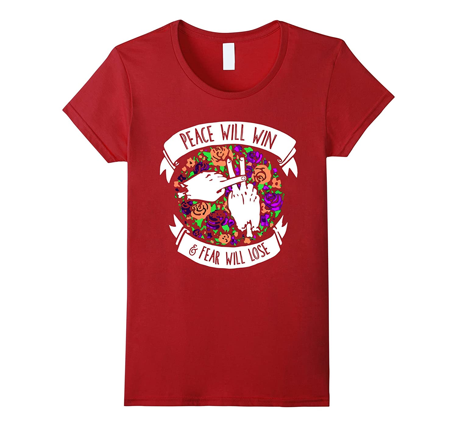 Peace Will Win & Fear Will Lose T-shirt