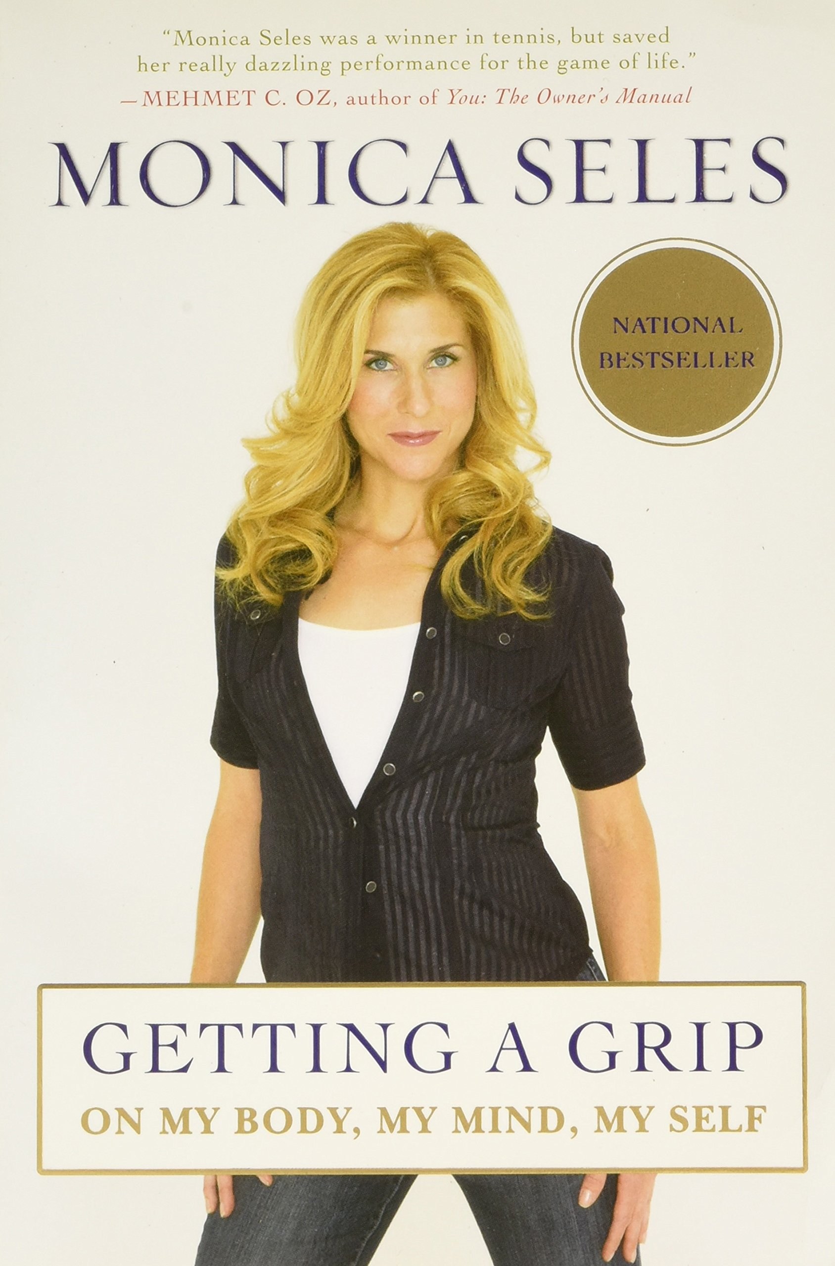 Getting a Grip My Body My Mind My Self Monica Seles