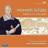 Heinrich Schütz: Italienische Madrigale