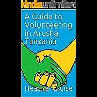 A Guide to Volunteering in Arusha, Tanzania