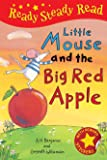 Little Mouse and the Big Red Apple (Ready Steady Read)