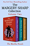The Margery Sharp Collection Volume Two: The Martha Novels