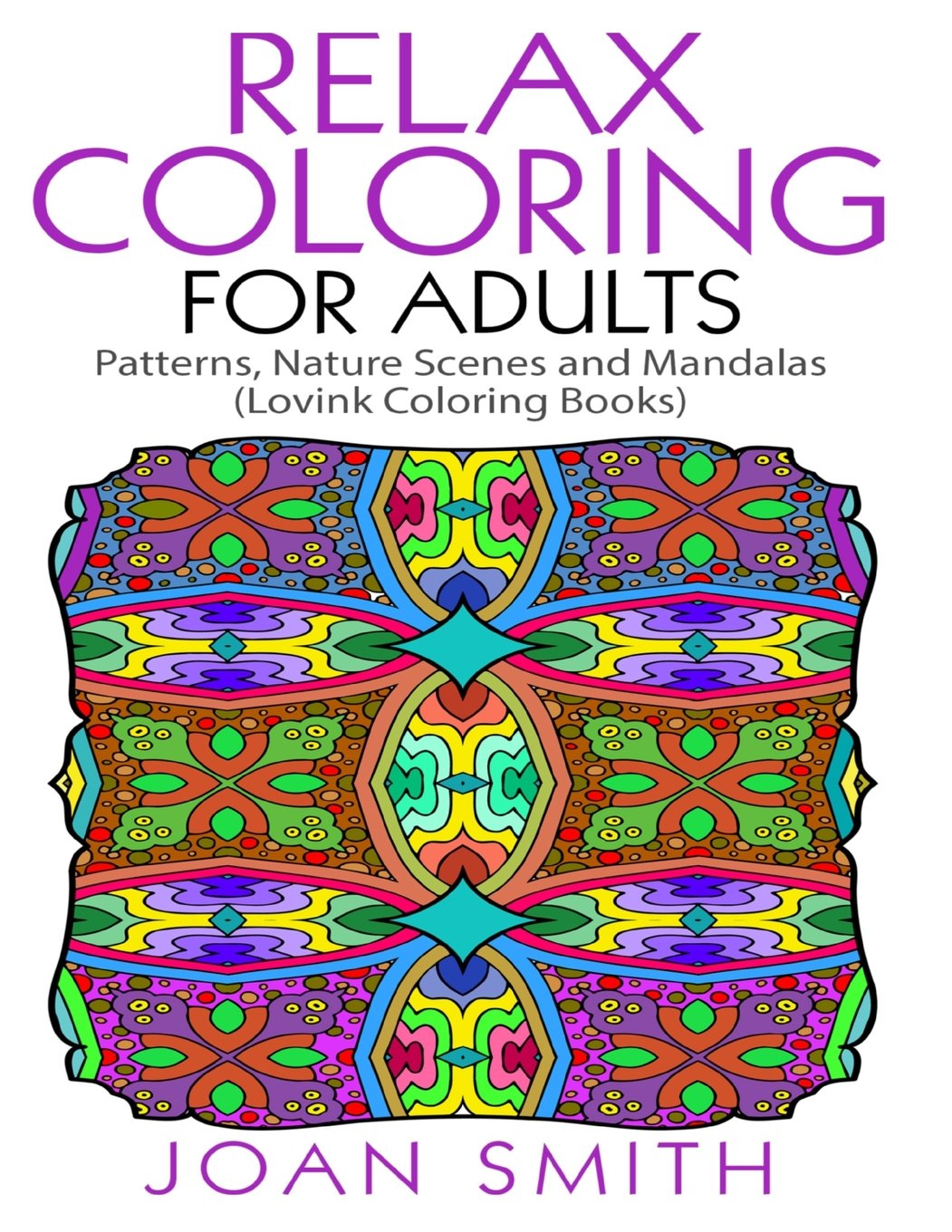 Download Relax Coloring For Adults: Patterns, Nature Scenes and Mandalas Lovink Coloring Books ebook