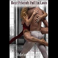 Best Friends Fall In Love: A Romantic Dancing Romance (Best friends to lover Series Book 1)