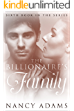 Romance: The Billionaires Family - A Billionaire Romance (Romance, Contemporary Romance, Billionaire Romance, The Billionaire's Heart Book 6)