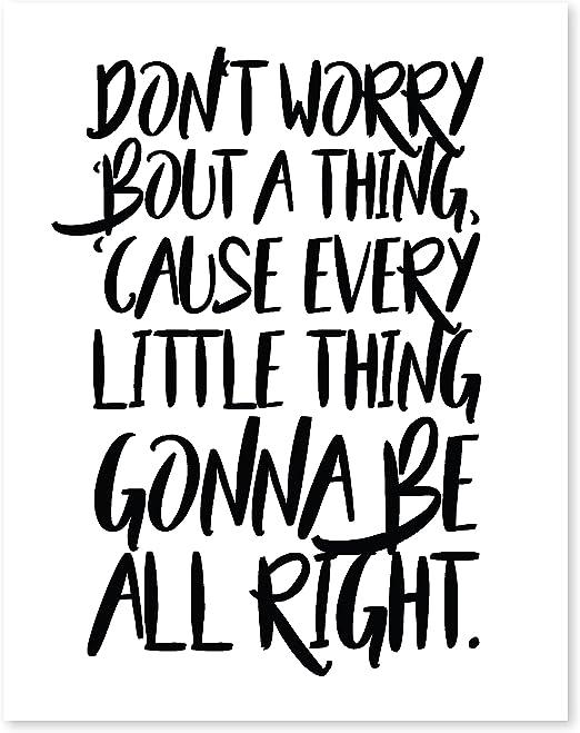 Amazon Com Don T Worry Bout A Thing 11x14 Print Motivational Print Don T Worry Bob Marley Typography Art Bob Marley Lyrics Three Little Birds Lyrics Bob Marley Song Don T Worry Positive Quotes Posters