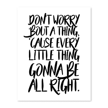 Don T Worry Bout A Thing 11x14 Print Motivational Print Don T Worry Bob Marley Typography Art Bob Marley Lyrics Three Little Birds Lyrics Bob