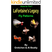 LaFontaine's Legacy: How To Tie!! Fly Patterns (English Edition)