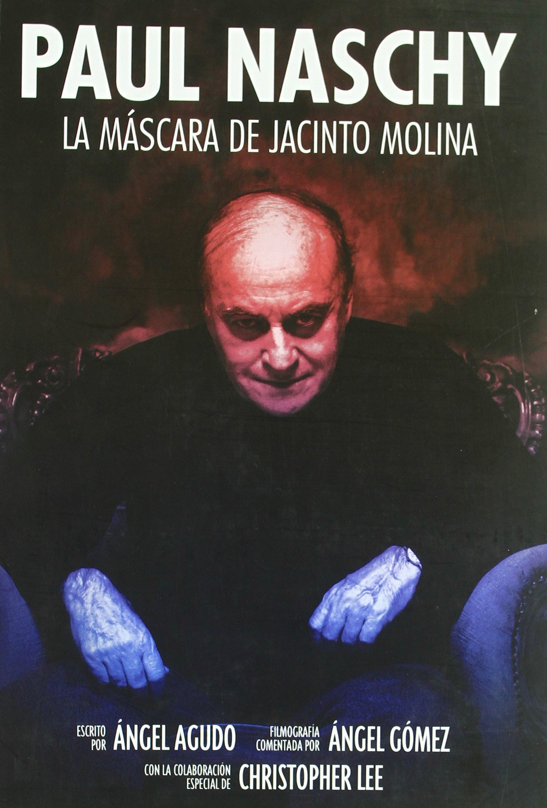 Paul Naschy: la Mascara de Jacinto Molina: Ángel.- AGUDO: 9788493746018: Amazon.com: Books