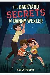The Backyard Secrets of Danny Wexler Paperback