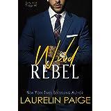 Wild Rebel (Dirty Wild Book 1)