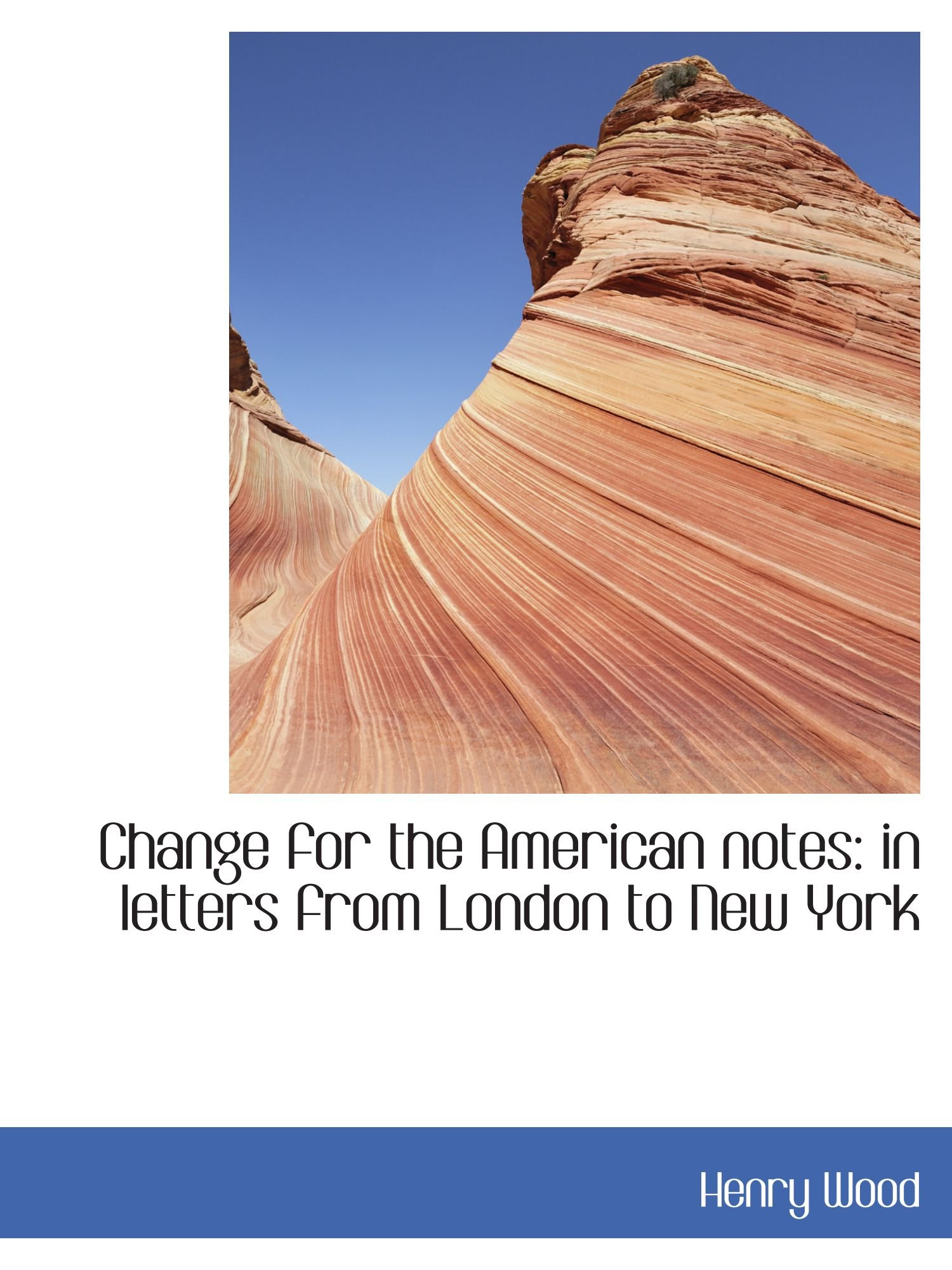 Read Online Change for the American notes: in letters from London to New York PDF