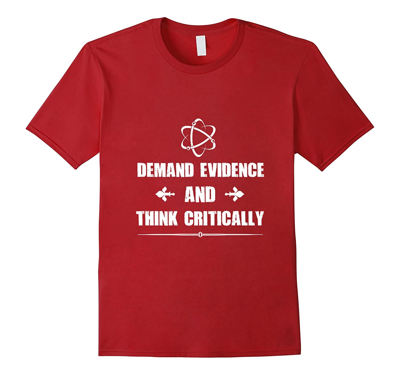 b65a5e5fe Demand Evidence And Think Critically T-Shirt-RT – Rateeshirt