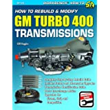 How to Rebuild & Modify GM Turbo 400 Transmissions: Complete Step-By-Step Rebuild Guide