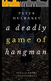 A Deadly Game of Hangman (Stella Bruno Investigates Book 4)