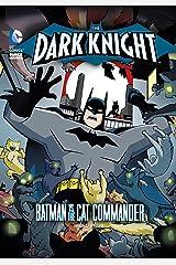 The Dark Knight: Batman vs. the Cat Commander Kindle Edition