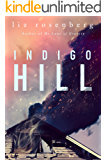 Indigo Hill: A Novel