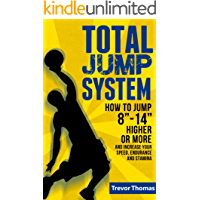 """Total Jump System: How to Jump 8""""-14"""" Higher or More (how to jump higher, how to dunk, how to increase vertical jump, plyometrics exercises, basketball, volleyball, increase vertical leap)"""