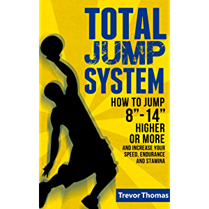 """Total Jump System: How to Jump 8""""-14"""" Higher or More - (how to jump higher, how to dunk, increase vertical jump, how to…"""
