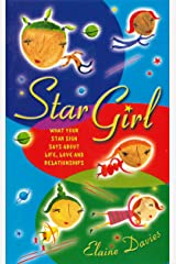 Star Girl: What Your Star Sign Says About Life, Love and Relationships Kindle Edition