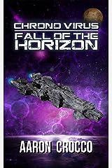 Chrono Virus: Fall of the Horizon Kindle Edition