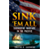 Sink 'Em All : Submarine Warfare in the Pacific