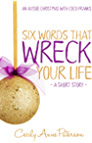 Six Words That Wreck Your Life: An Aussie Christmas Short Story with Coco Franks (A Coco and Charlie Franks Novel Book 3)