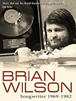 Brian Wilson - Songwriter: 1969-1982