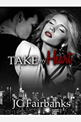 Take My Heart (Love by the Golden Gate Book 1) Kindle Edition