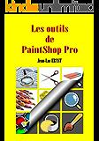 Les outils de PaintShop Pro (French Edition)