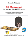 Risk Management – La norma ISO 31000:2018 - La metodologia per applicare efficacemente il risk management in tutti i contesti
