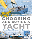 The Insider's Guide To Choosing & Buying A Yacht: New & Used: Decide with Confidence