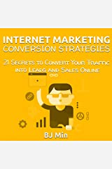 Internet Marketing Conversion Strategies: 21 Secrets to Convert Your Traffic into Leads and Sales Online Audible Audiobook