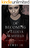 The Becoming of Ellicia Wayfield (Winged One Book 1)