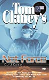 Tom Clancy's Net Force: Cold Case (Tom Clancy's Net Force (Paperback))