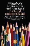Wörterbuch der Synonyme und Antonyme: Sinn- und sachverwandte Wörter und Begriffe sowie deren Gegenteil und Bedeutungsvarianten