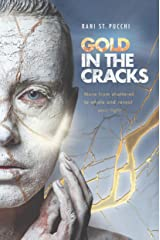 Gold in the Cracks: Move from Shattered to Whole and Reveal Your Light Kindle Edition