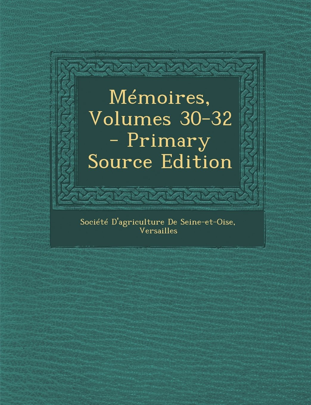 Memoires, Volumes 30-32 - Primary Source Edition (French Edition) ebook