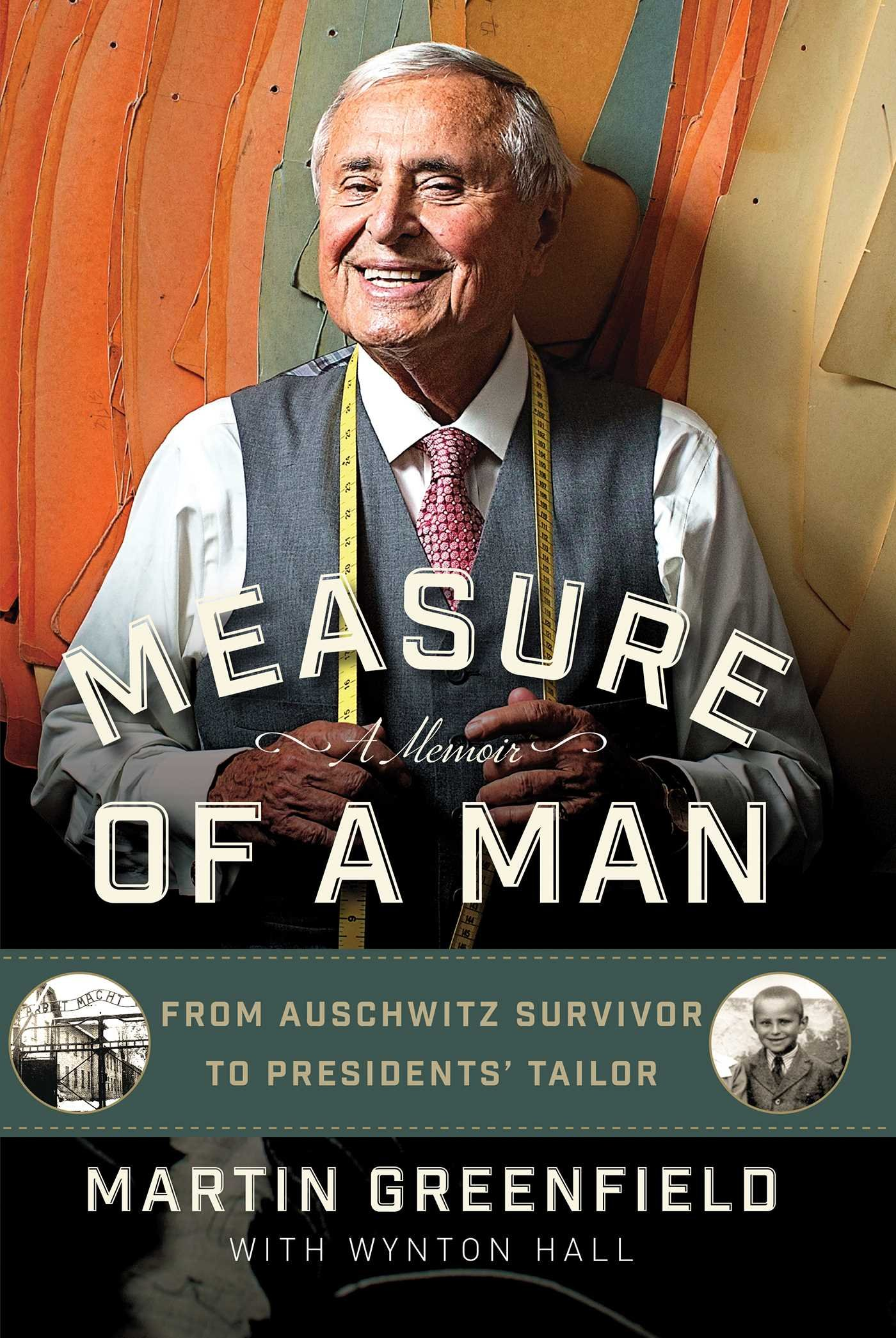 Measure of a Man: From Auschwitz Survivor to Presidents' Tailor ebook