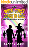 When Curse Comes to Love (Magical Midway Paranormal Cozy Mysteries Book 8)