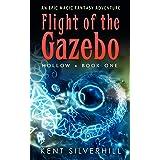 Flight of the Gazebo: An epic magic fantasy adventure (Hollow Book 1)