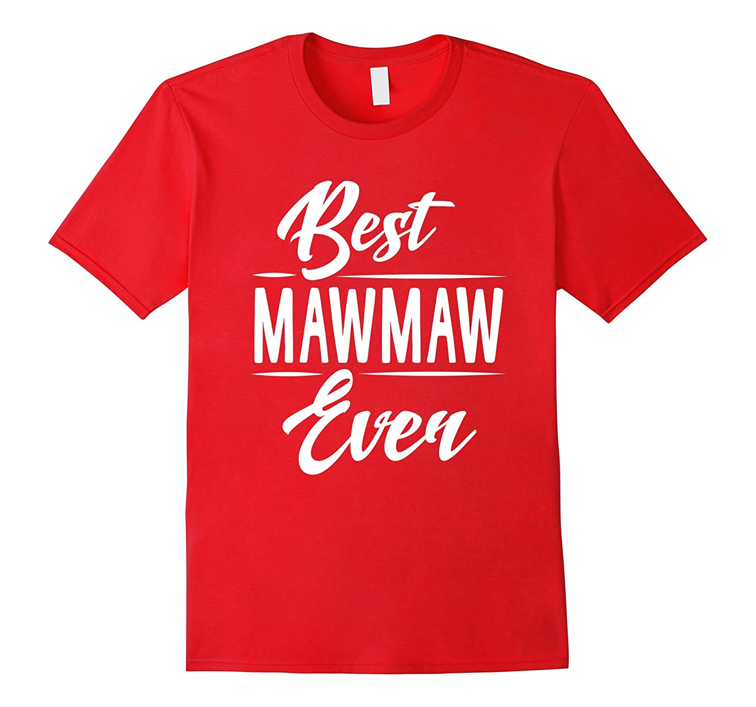 Best Maw Maw Ever Grandma Mother's Day Gifts Women's T-shirt-Art