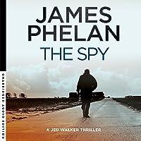 The Spy: Jed Walker Series, Book 1