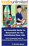 An Essential Guide to Housework for the Uninitiated/Bone Idle: Basic housekeeping skills for husbands/partners and the errant female