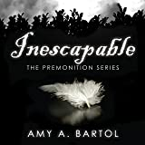 Inescapable: Premonition, Book 1