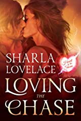 Loving the Chase (Heart Of The Storm Book 1) Kindle Edition