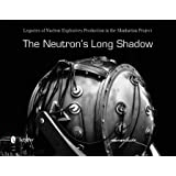 The Neutron's Long Shadow: Legacies of Nuclear Explosives Production in the Manhattan Project