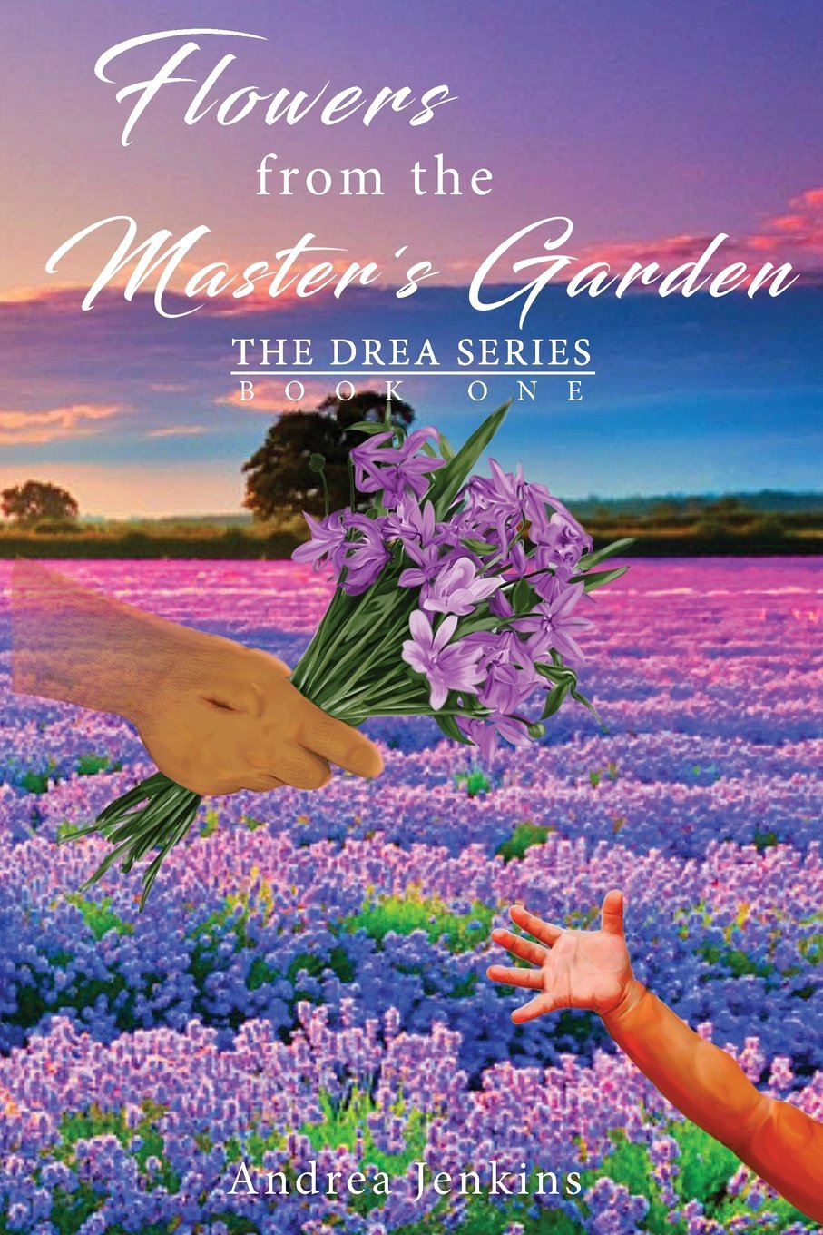 Download FLOWERS FROM THE MASTER'S GARDEN: THE DREA SERIES  BOOK ONE PDF